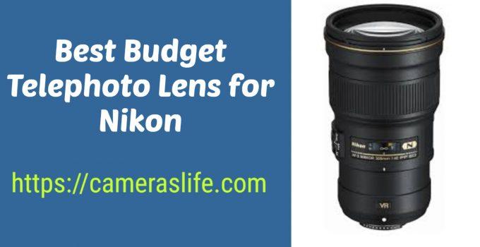 Best Budget Telephoto Lens for Nikon