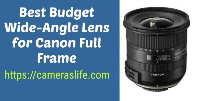 Best Budget Wide-Angle Lens for Canon Full Frame